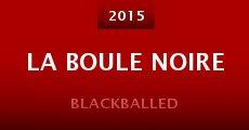 La boule noire (2014)