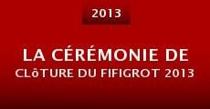 La cérémonie de clôture du Fifigrot 2013 (2013)