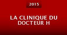 Película La clinique du docteur H