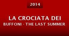 La crociata dei buffoni - The Last Summer (2014) stream