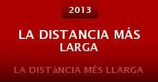 La distancia más larga (2013) stream