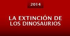 Película La extinción de los dinosaurios