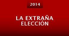 La extraña elección (2014) stream