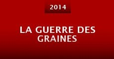 Película La guerre des graines