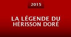 Película La Légende du Hérisson Doré
