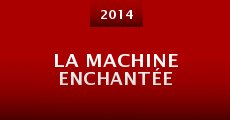 Película La Machine Enchantée