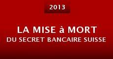 Película La mise à mort du secret bancaire suisse