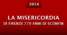 Película La Misericordia di Firenze 770 anni di sconfinata carita'