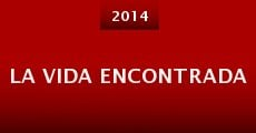 La vida encontrada (2014) stream