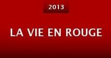 La vie en rouge (2013) stream