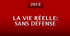 La vie réelle: sans défense (2013)