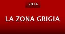 La Zona Grigia (2014) stream