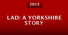 Lad: A Yorkshire Story (2013) stream