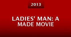 Película Ladies' Man: A Made Movie