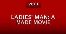 Ladies' Man: A Made Movie