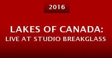 Lakes of Canada: Live at Studio Breakglass (2016)