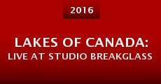 Lakes of Canada: Live at Studio Breakglass (2016) stream