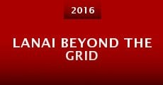 Lanai Beyond the Grid (2016) stream