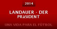 Landauer - Der Präsident (2014)
