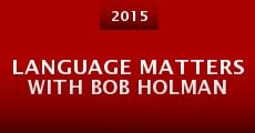 Película Language Matters with Bob Holman