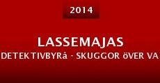 Película LasseMajas detektivbyrå - Skuggor över Valleby