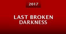 Película Last Broken Darkness