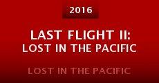 Película Last Flight II: Lost in the Pacific
