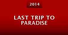 Last Trip to Paradise (2014)