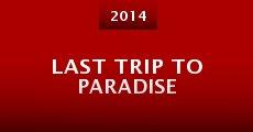 Película Last Trip to Paradise