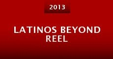 Latinos Beyond Reel (2013)