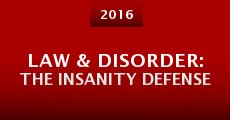 Law & Disorder: The Insanity Defense