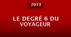 Le Degré 6 du Voyageur (2013) stream