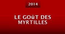 Le goût des myrtilles (2014) stream