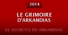 Película Le grimoire d'Arkandias