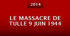 Le massacre de Tulle 9 juin 1944 (2014) stream