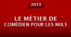 Le métier de comédien pour les nuls (2013) stream