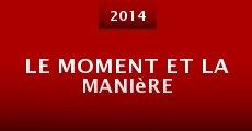Le moment et la manière (2014) stream