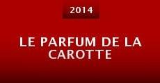 Película Le parfum de la carotte