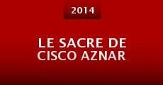 Película Le Sacre de Cisco Aznar