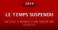 Le Temps Suspendu (2014) stream
