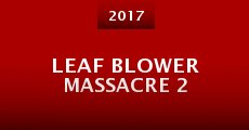 Película Leaf Blower Massacre 2