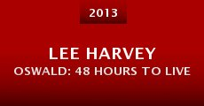 Lee Harvey Oswald: 48 Hours to Live (2013)