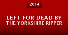 Película Left for Dead by the Yorkshire Ripper
