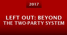 Película Left Out: Beyond the Two-Party System