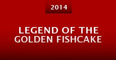 Película Legend of the Golden Fishcake