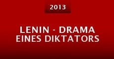 Lenin - Drama eines Diktators (2013) stream