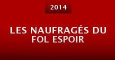 Película Les Naufragés du Fol Espoir