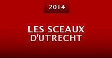 Película Les Sceaux D'Utrecht