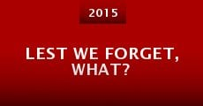 Película Lest We Forget, What?