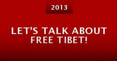 Película Let's Talk About Free Tibet!